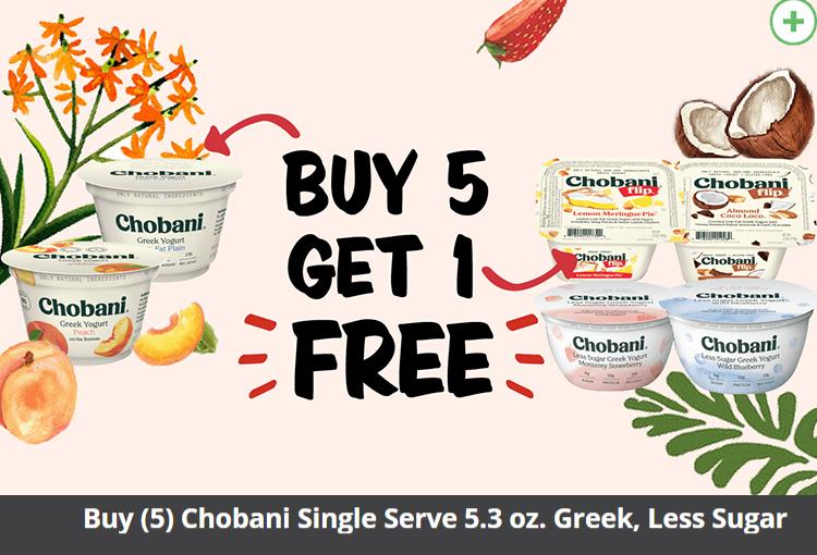 Buy (5) Chobani Single Serve Cups 5.3 oz, get (1) FREE (Chobani regular Greek, Less Sugar or Flips 5.3 oz, max $1.49 value)